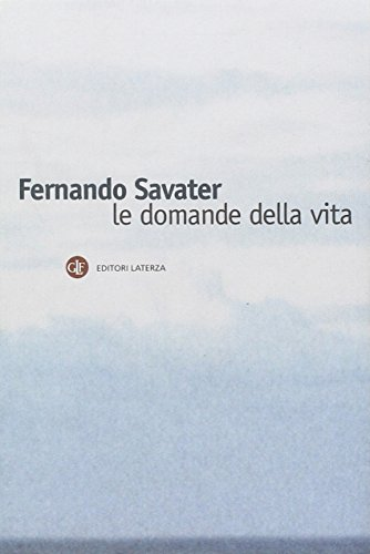Le domande della vita Savater, Fernando and: Savater, Fernando and