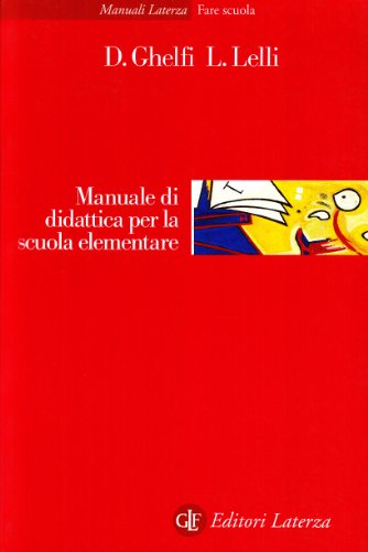 Manuale di didattica per la scuola elementare.: Ghelfi,D. Lelli,L.