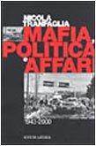 MAFIA POLITICA E AFFARI. 1943-2000: TRANFAGLIA NICOLA