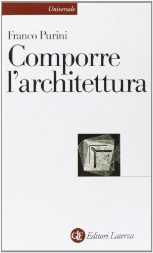 Comporre l'architettura: Purini, Franco