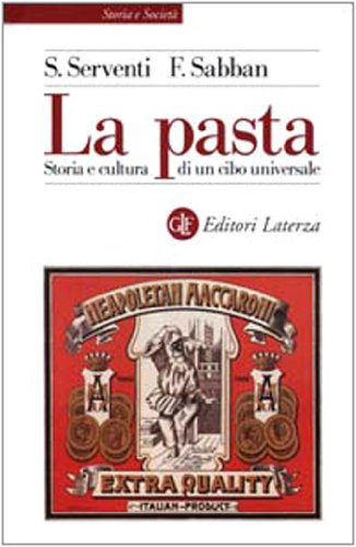 9788842061670: La pasta. Storia e cultura di un cibo universale (Storia e società)