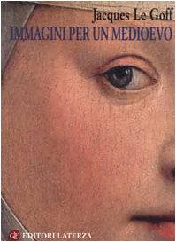 Immagini per un Medioevo (9788842061687) by [???]
