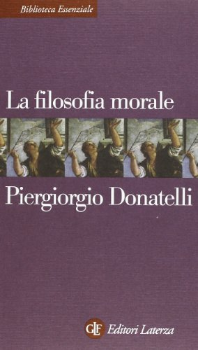 9788842062349: La filosofia morale (Biblioteca essenziale Laterza)