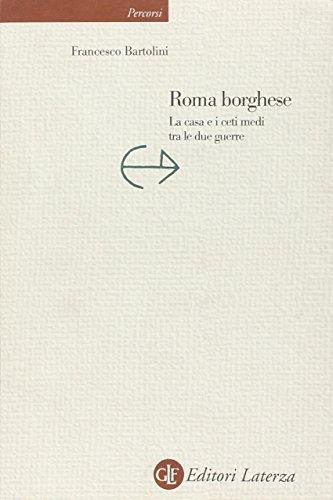 Roma borghese: La casa e i ceti medi tra le due guerre (Percorsi): Bartolini, Francesco