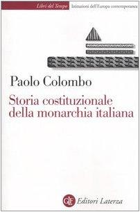 9788842063414: Storia costituzionale della monarchia italiana (Istituzioni dell'Europa contemporanea) (Italian Edition)