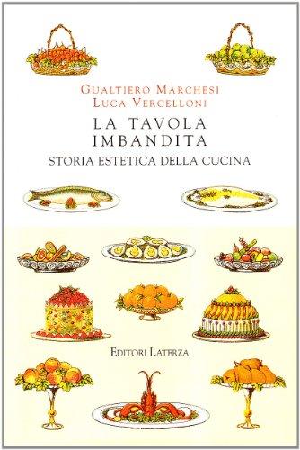 La Tavola Imbandita.9788842064572 La Tavola Imbandita Storia Estetica Della