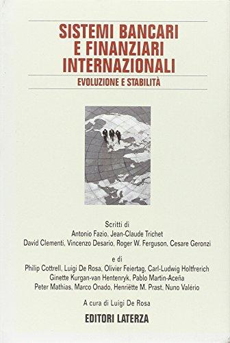 Sistemi bancari e finanziari internazionali: evoluzione e stabilità.: Fazio,A. Trichet,J.C. ...