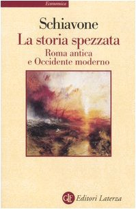 9788842065715: La storia spezzata. Roma antica e Occidente moderno (Economica Laterza)