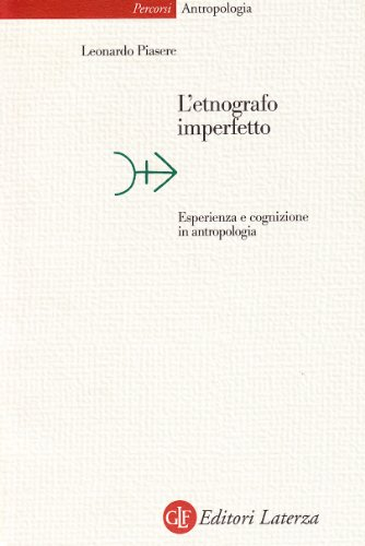 9788842066552: L'Etnografo Imperfetto: Esperienza E Cognizione in Antropologia