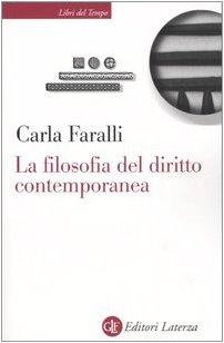 La filosofia del diritto contemporanea. I temi: Faralli, Carla