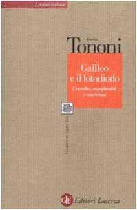 9788842069270: Galileo e il fotodiodo. Cervello, complessità e coscienza