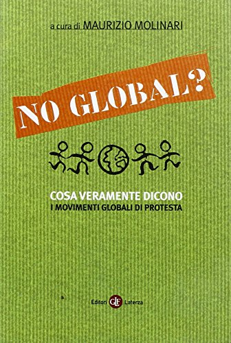 No global? Cosa veramente dicono i movimenti globali di protesta