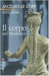 Il Corpo Nel Medioevo - Le Goff, Jacques