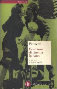 9788842073468: Cent'anni Di Cinema Italiano / Dal 1945 Ai Giorni Nostri