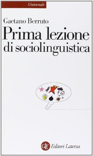 Prima lezione di sociolinguistica (Universale Laterza. Prime: Gaetano Berruto