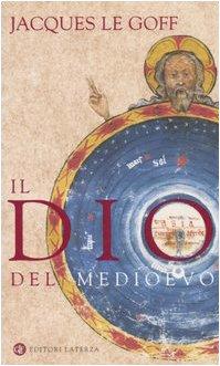Il Dio Del Medioeva (8842073970) by Jacques Le Goff