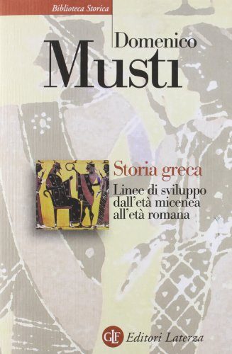 9788842075141: Storia greca. Linee di sviluppo dall'età micenea all'età romana (Biblioteca storica Laterza)