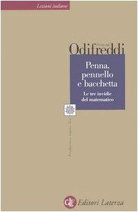 Penna, pennello e bacchetta. Le tre invidie del matematico.: Odifreddi,Piergiorgio.