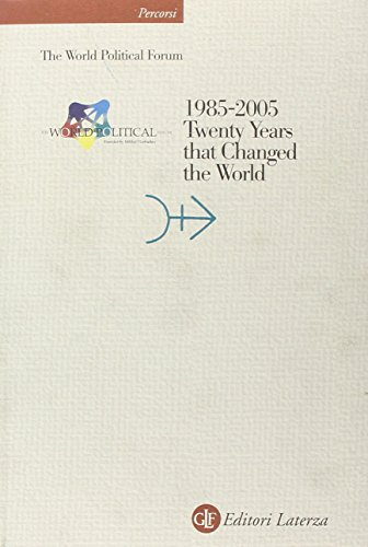 The World Political Forum: 1985-2005 Twenty Years that Changed the World: Grachev, Dr Andrei