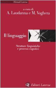 9788842079408: Il linguaggio. Strutture linguistiche e processi cognitivi