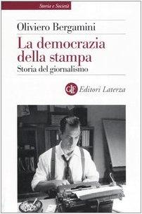 9788842081142: La democrazia della stampa. Storia del giornalismo