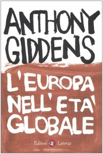 L'Europa nell'età globale. - Giddens,Anthony.