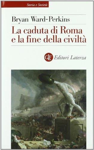 La caduta di Roma e la fine della civiltˆ - Bryan Ward-Perkins