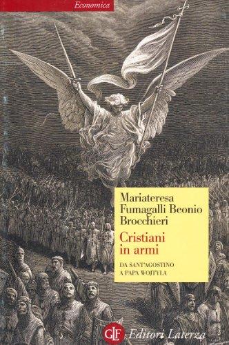 Cristiani in armi. Da Sant'Agostino a Papa Wojtyla - Fumagalli Beonio Brocchieri, M