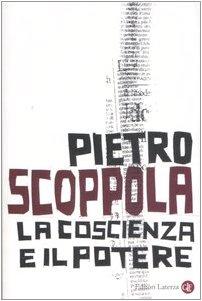 La coscienza e il potere.: Scoppola,Pietro.