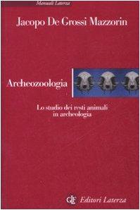 9788842085942: Archeozoologia. Lo studio dei resti animali in archeologia. Ediz. illustrata