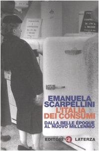 9788842085997: L'Italia dei consumi. Dalla Belle époque al nuovo millennio