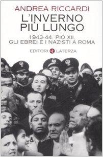 9788842086734: L'inverno più lungo. 1943-44: Pio XII, gli ebrei e i nazisti a Roma (I Robinson)