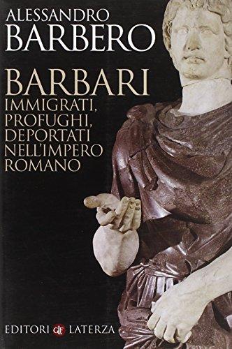 9788842087908: Barbari. Immigrati, profughi, deportati nell'impero romano (I Robinson. Letture)