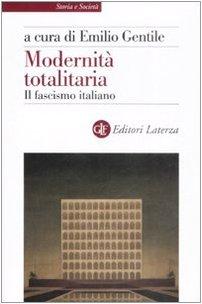 9788842087939: Modernità totalitaria. Il fascismo italiano