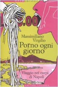 Contromano: Porno Ogni Giorno. Viaggio Nei Corpi DI Napoli (Italian Edition)
