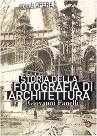 Storia della fotografia di architettura (884208915X) by Giovanni Fanelli