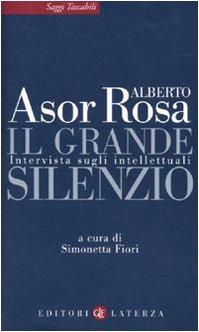 Il grande silenzio. Intervista sugli intellettuali Asor