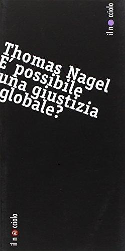 È possibile una giustizia globale? (Il nocciolo) - Nagel, Thomas