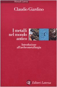 9788842092018: I metalli nel mondo antico. Introduzione all'archeometallurgia