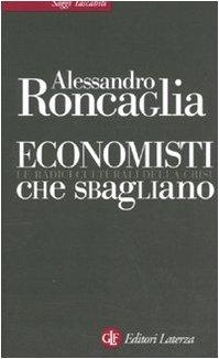 9788842093053: Economisti che sbagliano. Le radici culturali della crisi