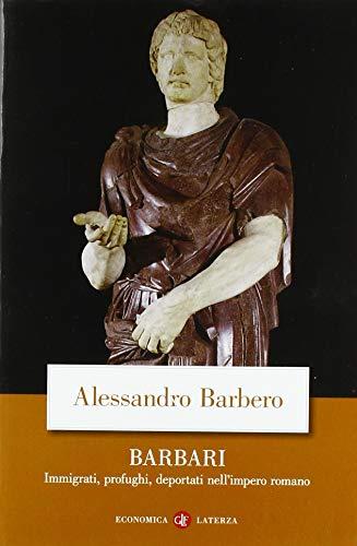 9788842093299: Barbari. Immigrati, profughi, deportati nell'impero romano (Economica Laterza)