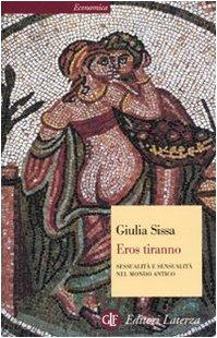 9788842093350: Eros tiranno. Sessualità e sensualità nel mondo antico