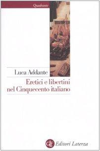 Eretici e Libertini nel Cinquecento Italiano.: Addante, Luca