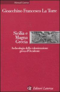 9788842095118: Sicilia e Magna Grecia. Archeologia della colonizzazione greca d'Occidente (Manuali Laterza)