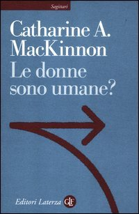 Le donne sono umane? (8842096792) by Catharine A. MacKinnon