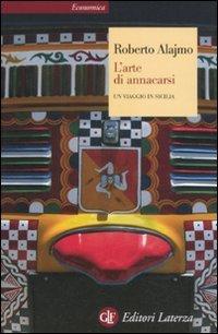 9788842098638: L'arte di annacarsi. Un viaggio in Sicilia. Ediz. illustrata