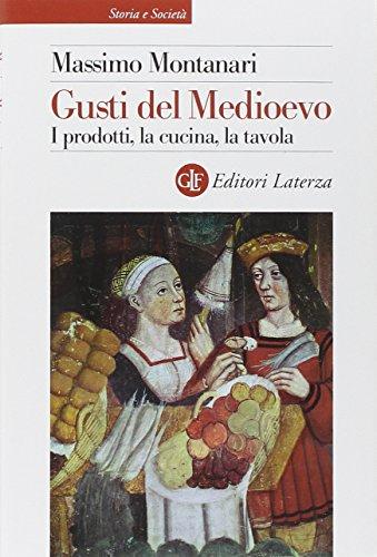 9788842099185: Gusti del Medioevo. I prodotti, la cucina, la tavola (Storia e società)
