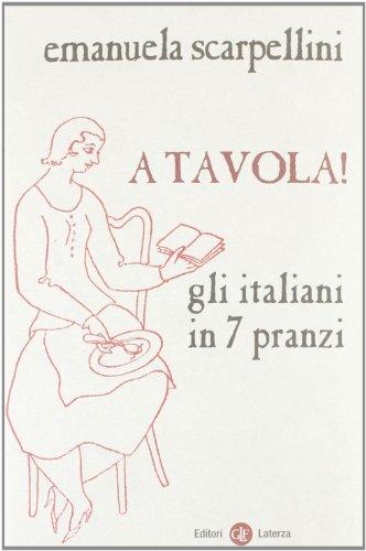 9788842099413: A tavola! Gli italiani in 7 pranzi