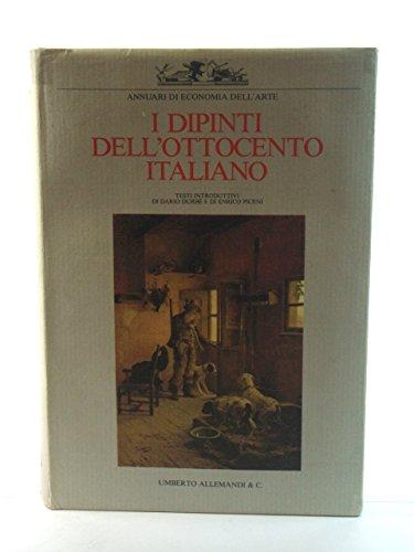 9788842200017: I dipinti dellottocento italiano: Il valore nellanalisi critica, storica ed economica (Annuari delleconomia dellarte)