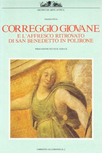 Correggio giovane e l'affresco ritrovato di San Benedetto in Polirone.: Piva,Paolo.